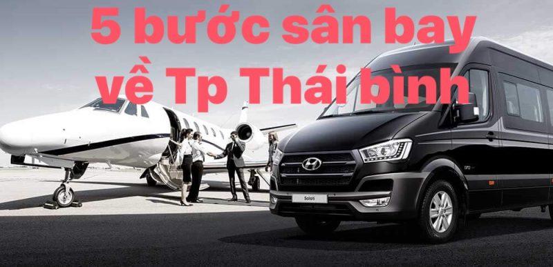 Có 5 bước đi taxi sân bay nội bài về Tp Thái Bình giá rẻ nhất